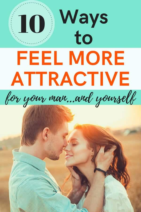 You're tired. And you have a right to want to just rest. But you also deserve to feel attractive and have a sexy marriage that is flourishing in spite of the fact that you're a busy woman. Here are ten simple things you can do to feel more attractive!
