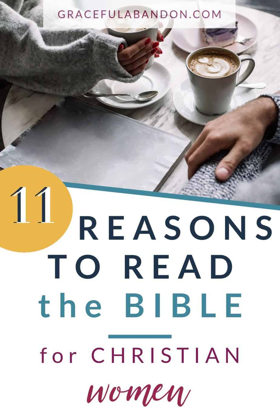 Picture of couple with coffees and Bible and words overlay: 11 reasons to read the Bible for Christian women