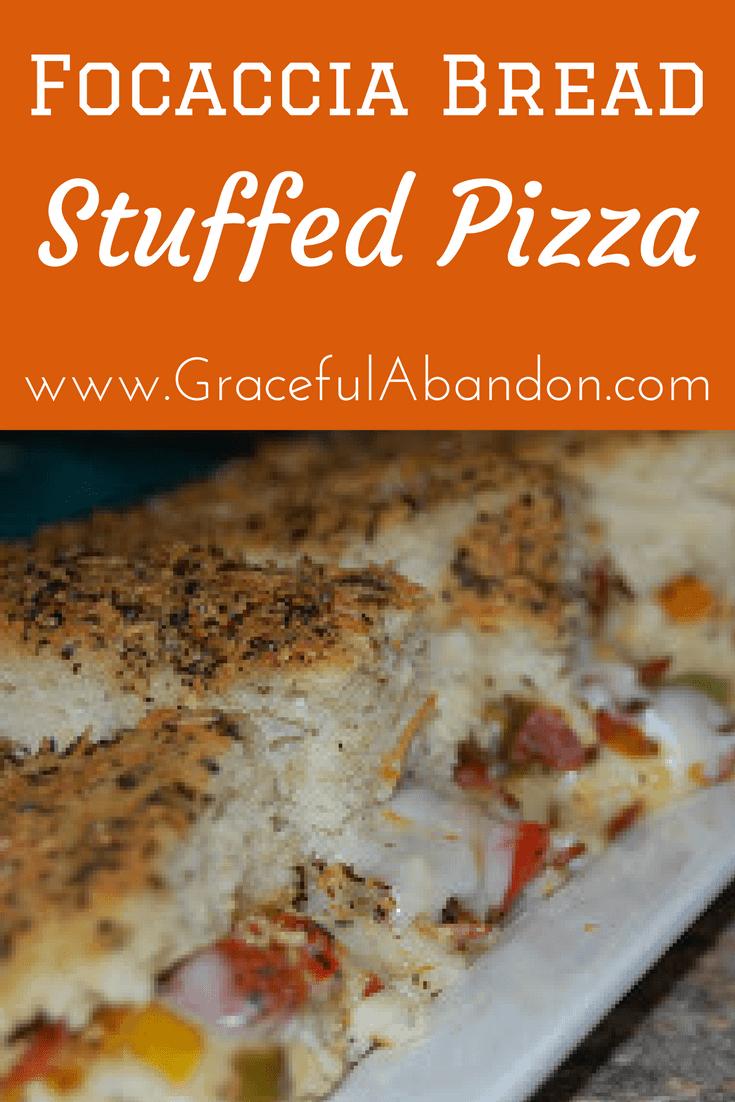 Focaccia Bread: Stuffed Pizza Sub