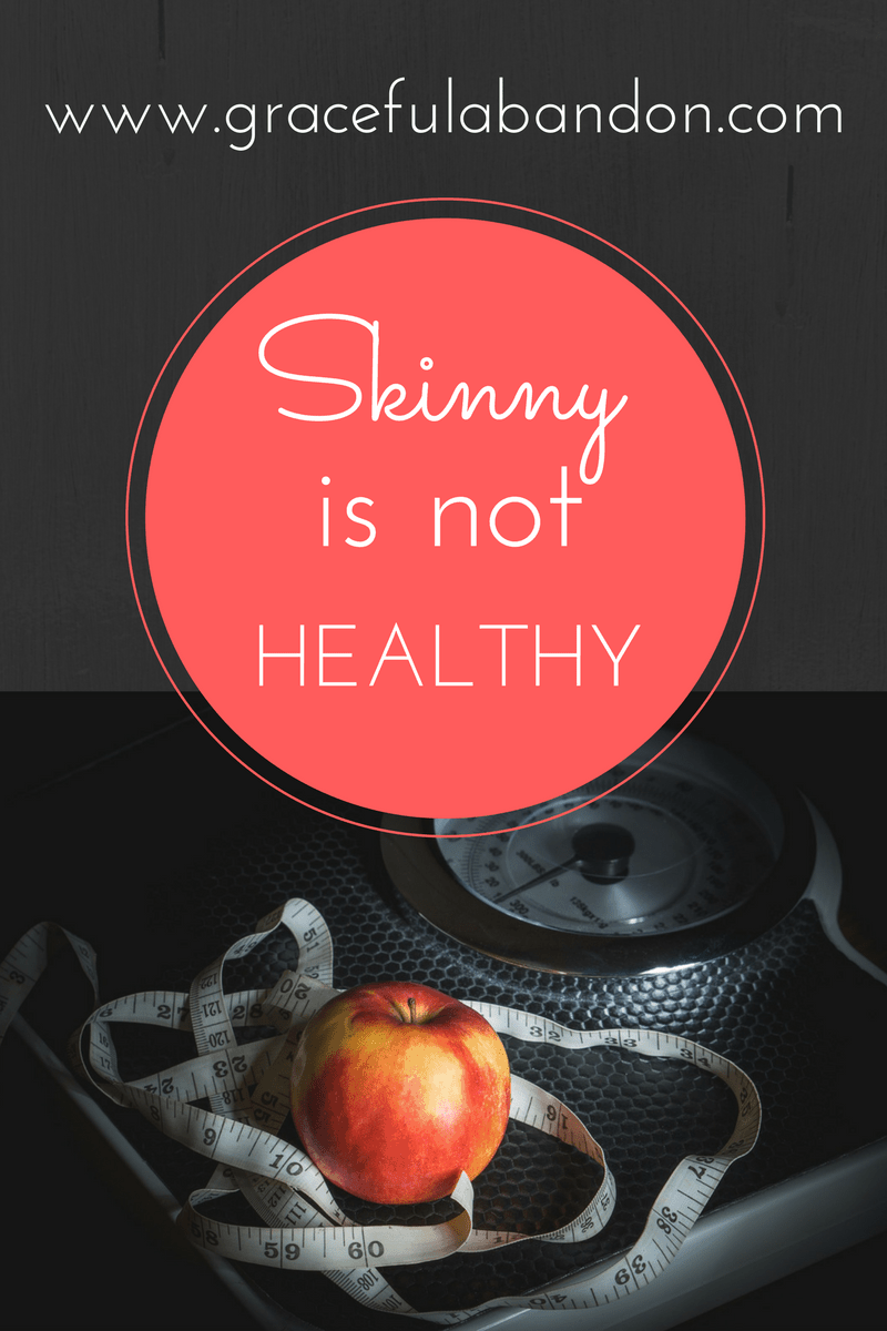 Healthy goes way beyond skinny. Stop confusing the two.