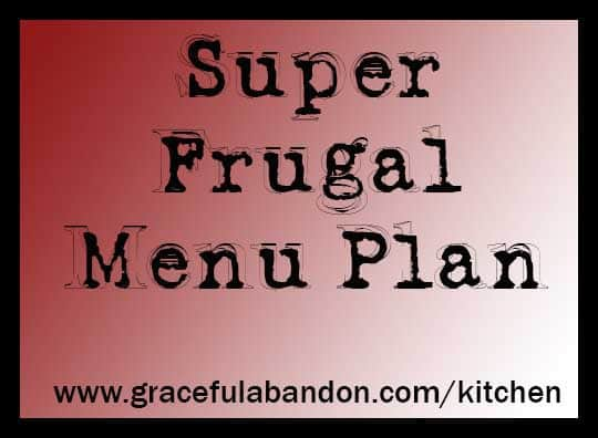 Fantastic and Frugal Menu Plan