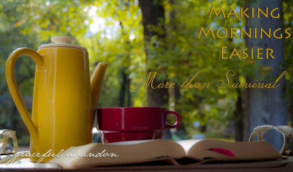 making mornings easier more than survival graceful abandon lisa tucker coffee bible morning sunrise
