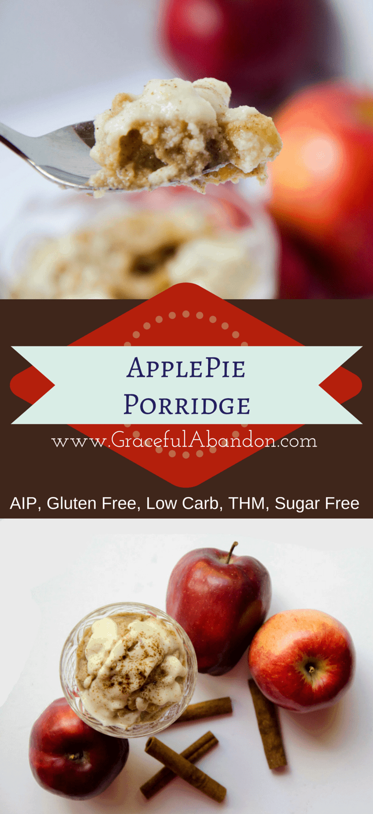 Graceful Abandon- This porridge tastes just like apple pie and is compliant with the AutoImmune Paleo protocol, THM, low carb, gluten free, and sugar free diets