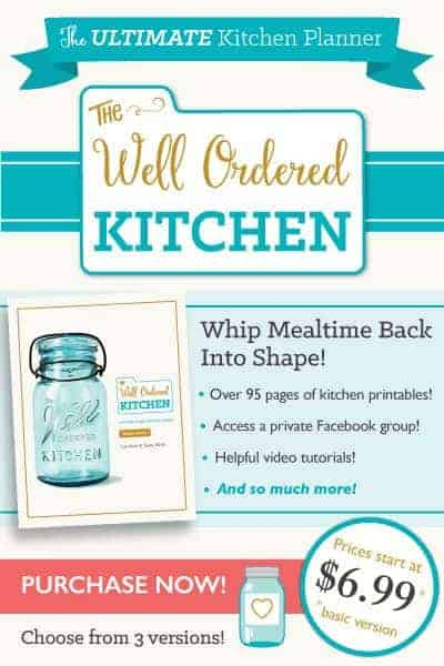 The Well Ordered Kitchen include printable for inventory, meal plans, recipes, and more!