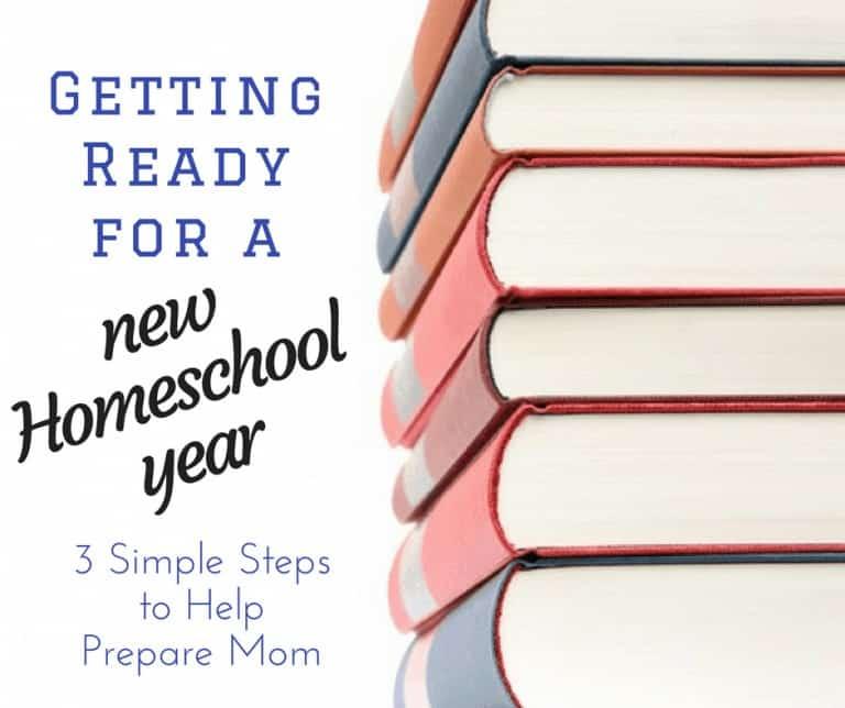 Getting Ready for a New Homeschool Year: Preparing Mom