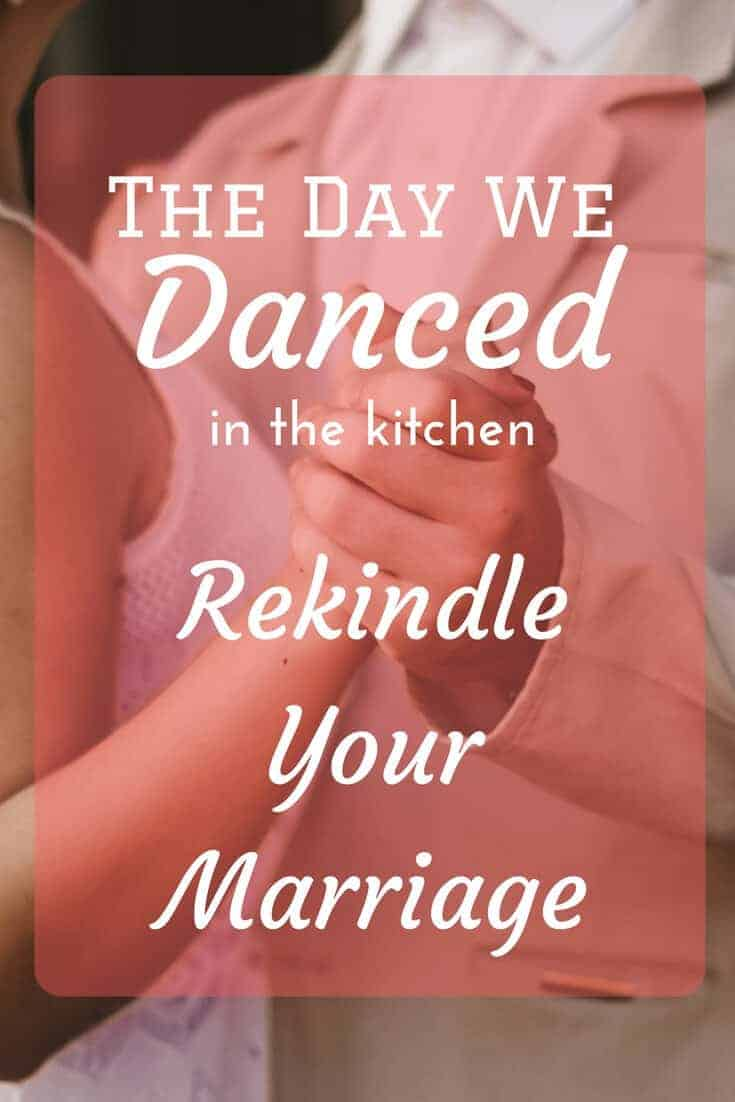 There are pivotal moments in every marriage. The day we danced in the kitchen would become ours. Rekindle your marriage by having a day that you dance in the kitchen, too.