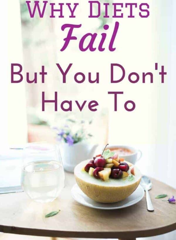 Why Diets Fail, But You Don't Have To