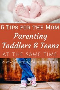 Parenting Teens & Toddlers at the same time can be like juggling flaming balls, but it doesn't have to be. These 6 tips will encourage any mama straddling the generations. As I've learned to slow down and enjoy this season, it's truly become a delight.