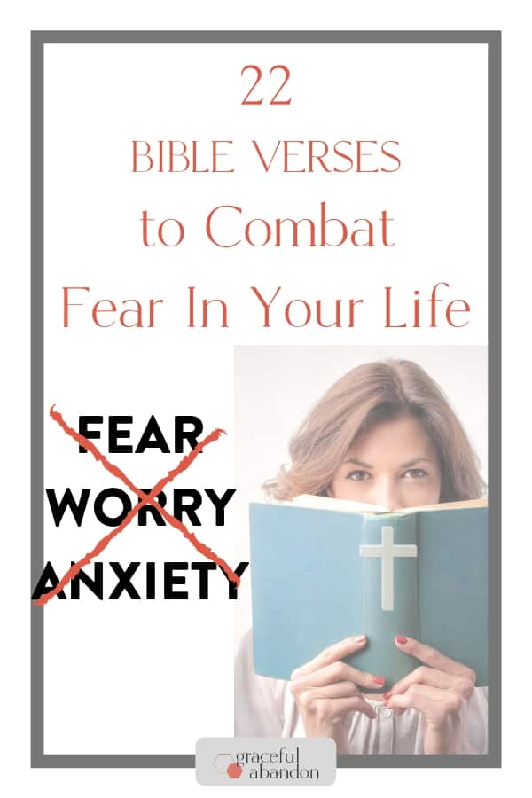 woman reading the Bible with text: 22  Bible verses about fear by Graceful Abandon