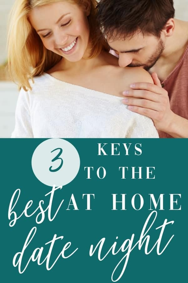 A romantic Date Night In is waiting for you; all you need to know is these 3 secret ingredients to make it happen. Every married couple needs to know how to have a great date night in; it's part of a healthy marriage.