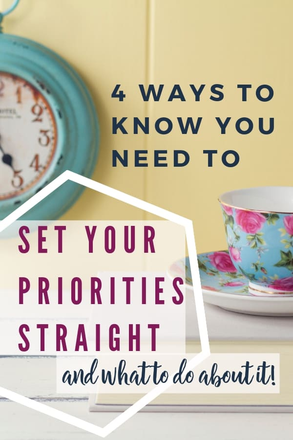 Are your priorities in need of some adjusting? Here are 4 things to check to see if you're living in the right direction.