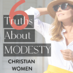 lovely woman in pretty dress and accessories overlayed with text: 6 truths about modesty christian women need to know by Graceful Abandon