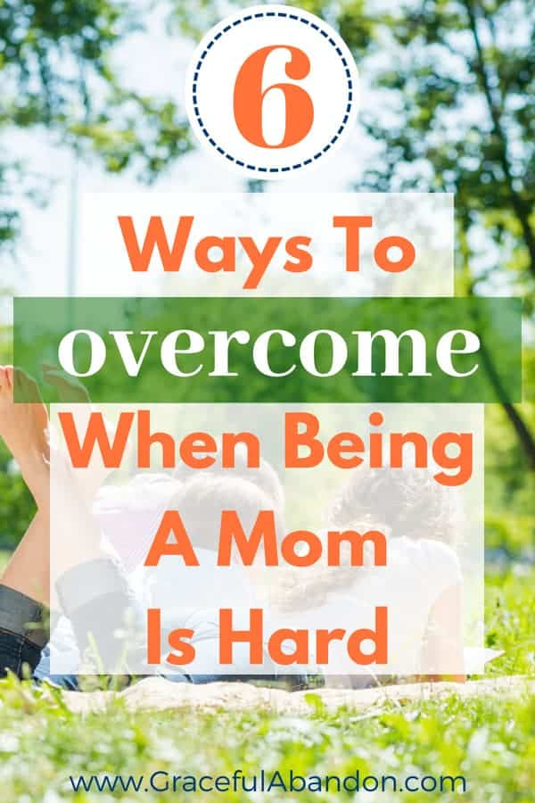 how to overcome those hard mom days and conquer today like a boss with 6 proven tips