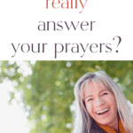 "happy woman with text overlay ""does God really answer your prayers?"""