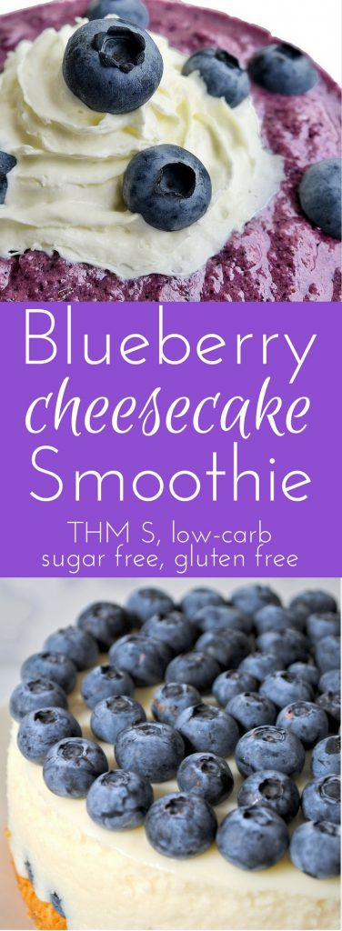 THM Smoothie, low-carb, blueberry cheesecake, sugar free, gluten free, breakfast, dessert, snack, trim healthy mama, atkins