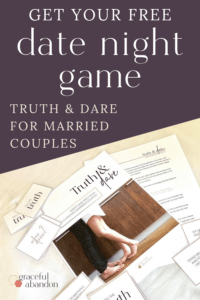 picture of printed at home date night game for married couples: Truth and Dare by Graceful Abandon