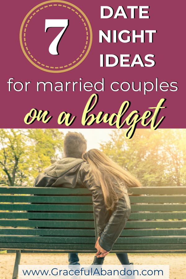 Want to have fun this weekend but money's tight? That's okay! Try one of these fabulous yet frugal date night ideas. Here are 7 Date Nights Ideas for married couples on a budget. #datenight #married #romance