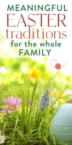 """easter flowers and eggs with text """"meaningful easter traditions for the whole family"""" by graceful abandon"""