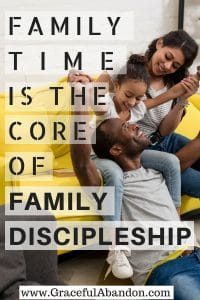 Family time is how to start family discipleship. It's what allows you to have the relationship you need to speak into their lives.