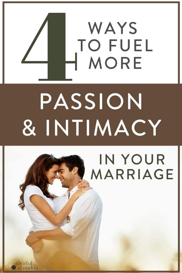 """embracing couple with text """"4 ways to fuel more passion and intimacy in your marriage"""" by graceful abandon"""