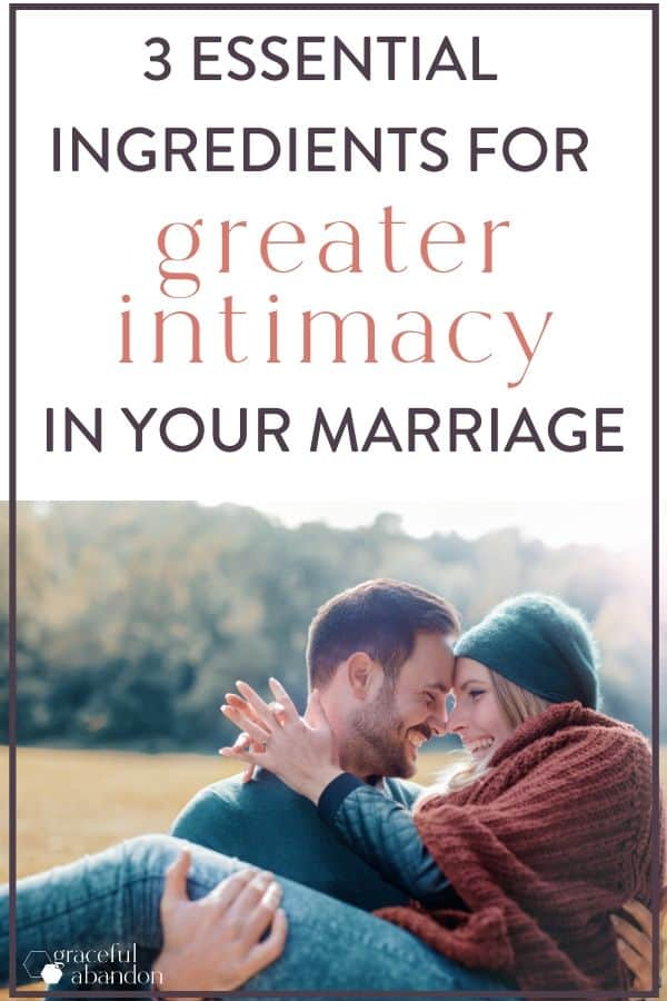 "a happy couple with text ""3 essential ingredients for greater intimacy in your marriage"""