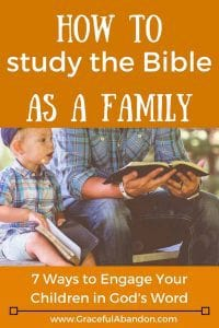 Here are 7 Ways to Study the Bible as a Family. These family discipleship tips will engage your children in God's Word.