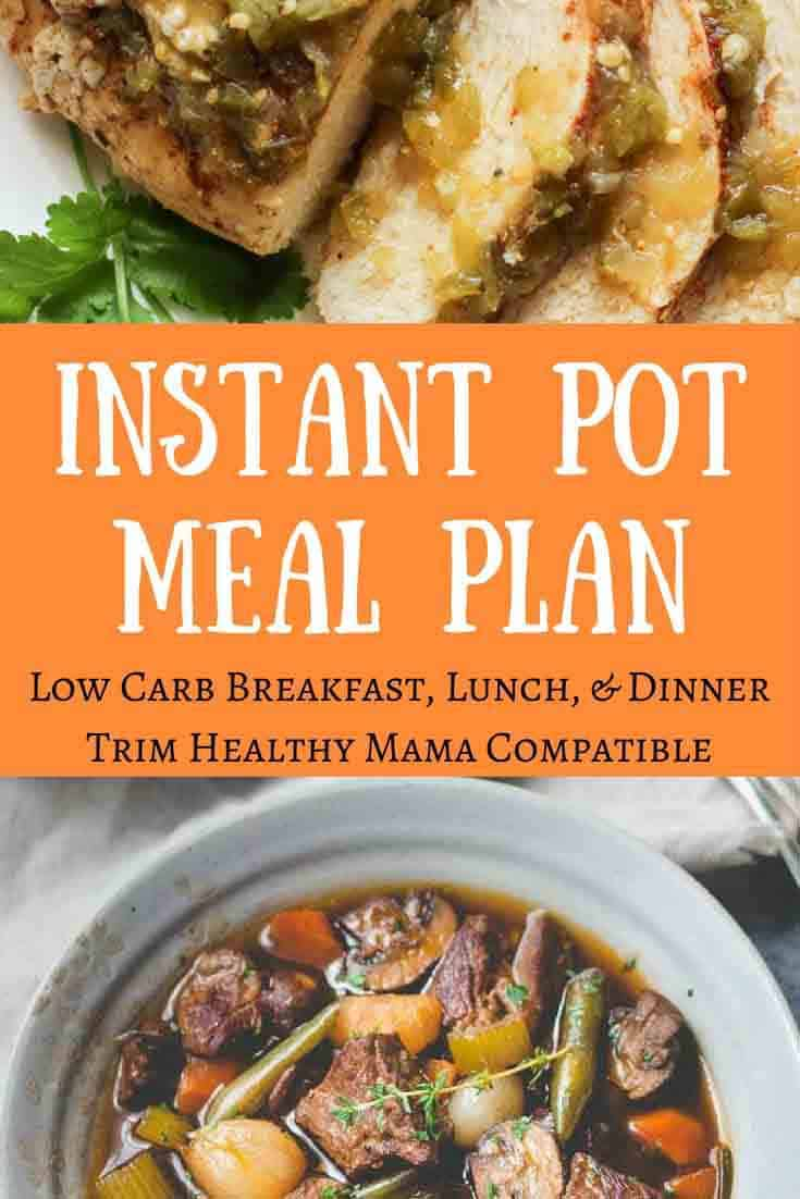 This Instant Pot menu plan is fabulous! Low carb meals with tweaks for hubbies, kids, and pregnant/nursing mamas or those who just need a tad more energy. Great for low-carb meal ideas, Trim Healthy Mamas, whole food foodies, and moms in search of healthy family meal plans.