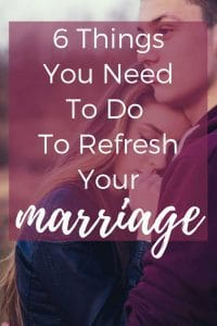 Refresh your marriage by doing these six things.