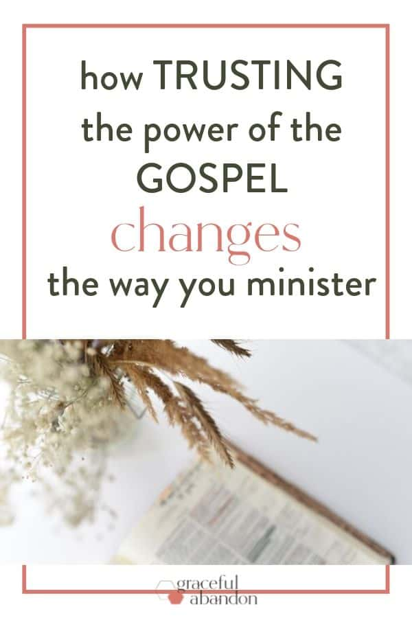"open bible with wheat and text ""the power of the Gospel changes the way you minister"" by Graceful Abandon"