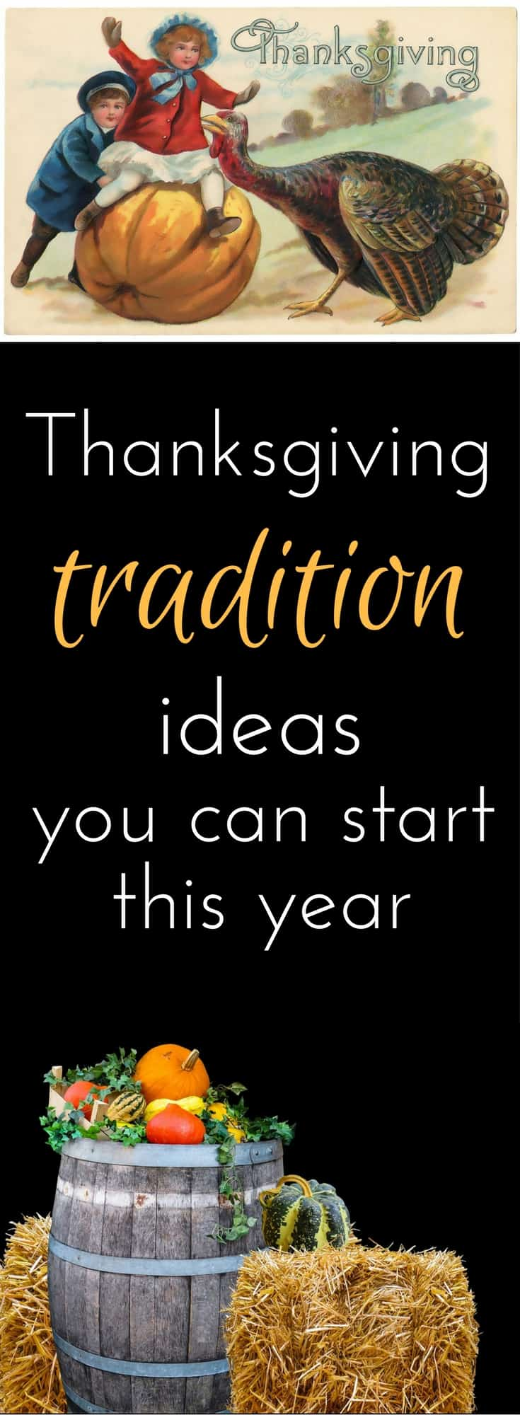 Thanksgiving tradition ideas that will add to your family's fun and help create memories you can return to year after year.