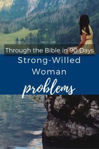 Strong-willed woman problems: When God & I Don't Agree