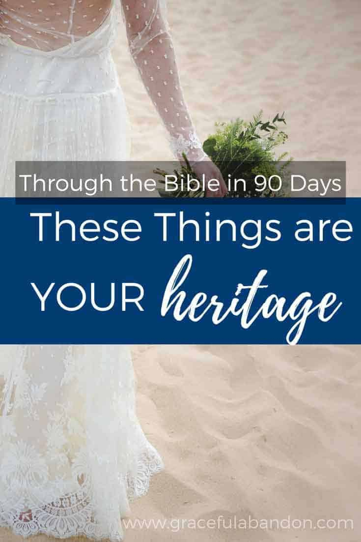 Beautiful bride of Christ, do you know what your godly heritage is? Take a peek at this one chapter that outlines so many blessings that are yours.