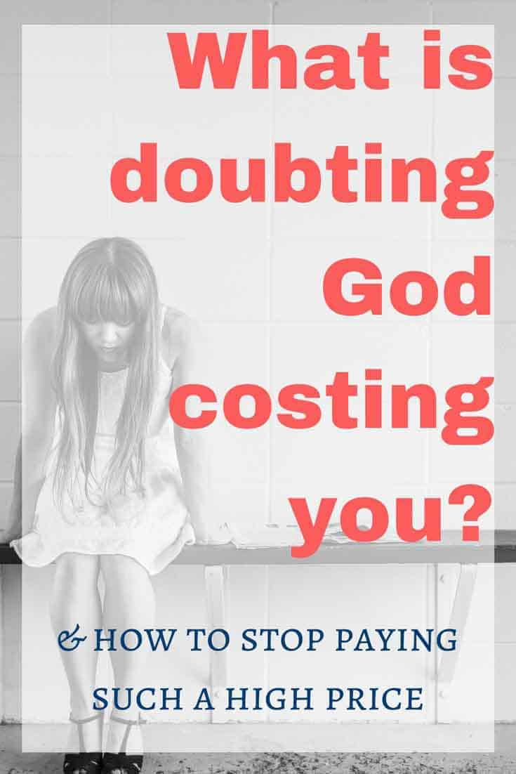 doubting God is costly