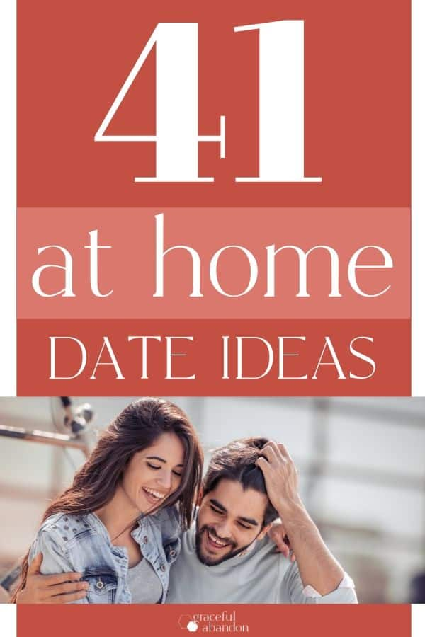 "a happy couple with text overlay ""41 at home date idea"" by Graceful Abandon"