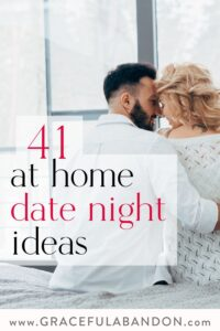 couple cuddling at home with text 41 at home date night ideas by Graceful Abandon
