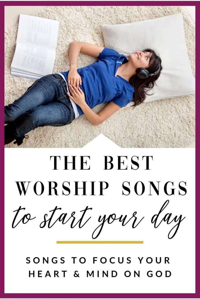 The Best Worship Songs For Your Morning: Start Your Day