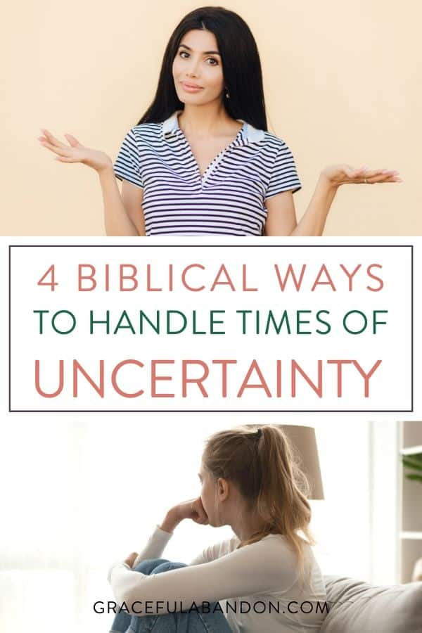 """pictures of women thinking with text """"4 biblical ways to handle times of uncertainty"""""""