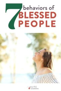 "happy woman outside with text ""7 behaviors of blessed people"""
