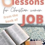 6 awesome lessons for Christian women from the book of Job in the Bible text over a photo of a Bible and a journal