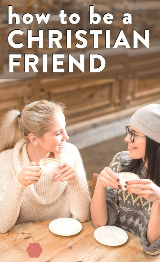 "two women talking together and text ""how to be a Christian friend"""