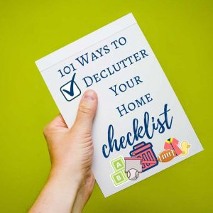 Declutter Your Home Checklist: 25 Things To Toss Today (that you won't miss tomorrow!) & A Free PDF