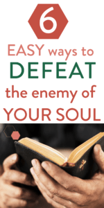 "hands holding bible and text ""6 easy ways to defeat the enemy of your soul"" by Graceful Abandon"
