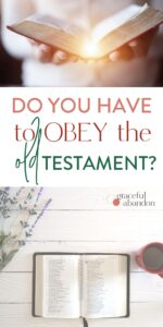 """pictures of bible with text """"do you have to obey the Old Testament?"""""""