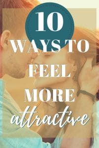10 ways to feel more attractive pin