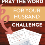 "preview of free prayer calendar printable PDF and text ""FREE 30 day pray the Word for your husband prayer challenge"" by Graceful Abandon"