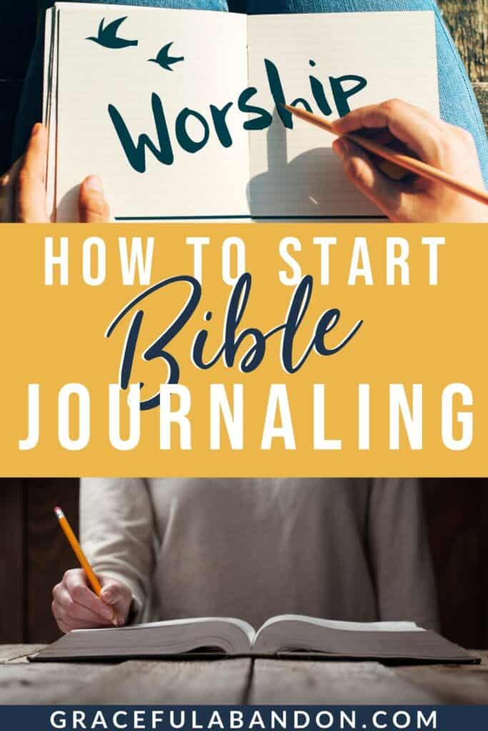 how to start bible journaling by Graceful Abandon with photos of woman writing