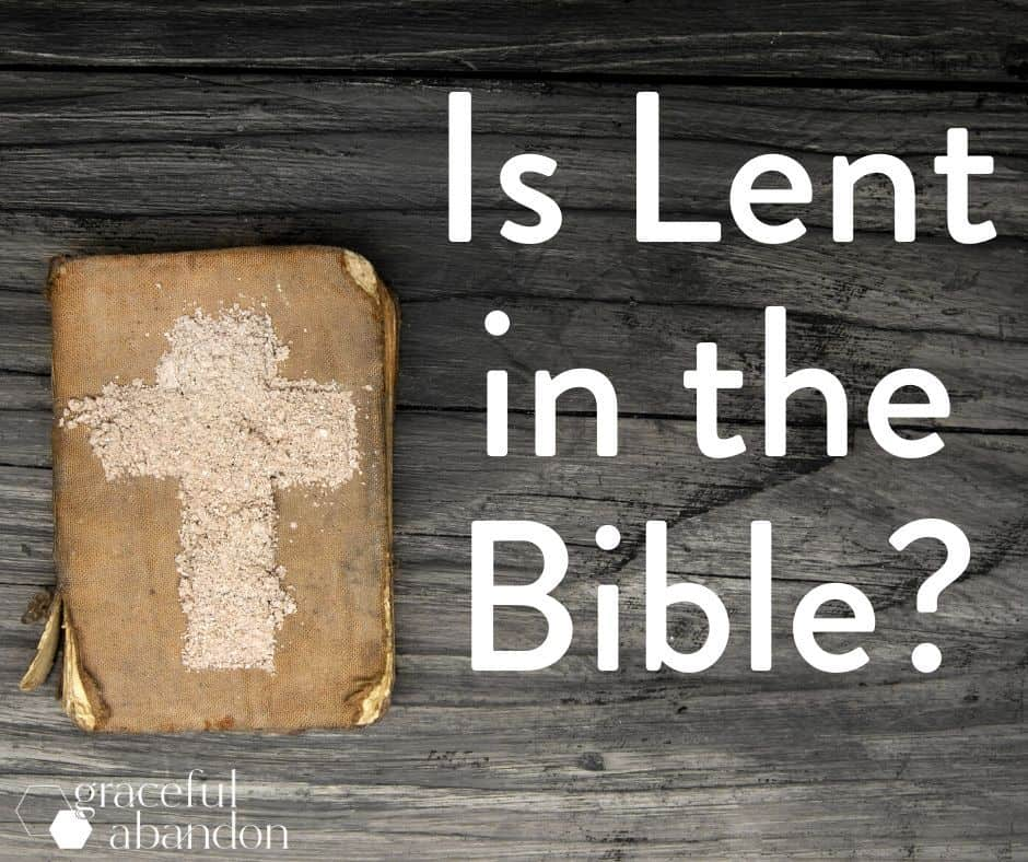 """bible with ash cross on it and text """"Is Lent in the Bible?"""""""