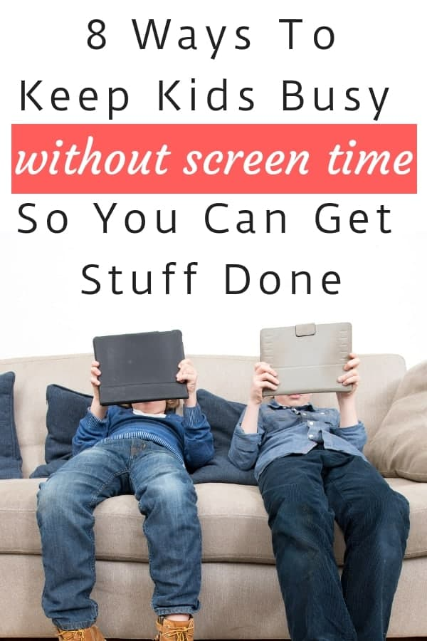 8 Ways To Keep Kids Busy So You Can Get Stuff Done Without Using Screens (plus 4 bonus mom hacks from a busy mama of 8!)