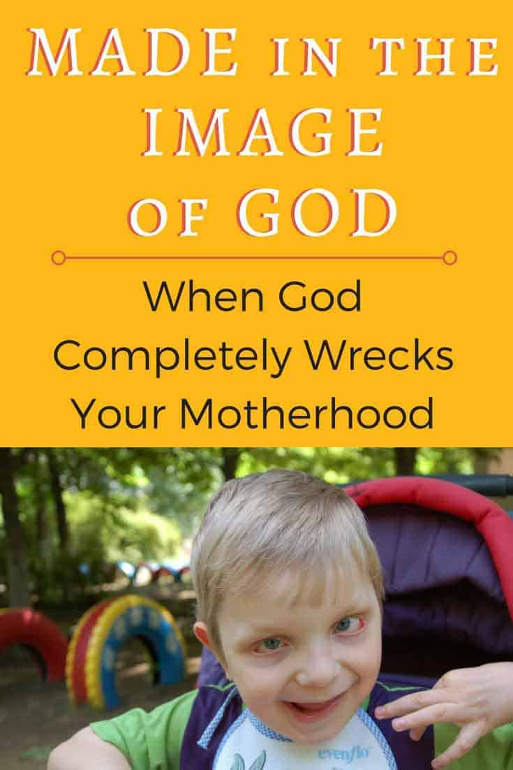 Sometimes your perfect motherhood plans get wrecked. But that doesn't mean there has been a mistake. Made In The Image of God looks at lessons for the heart.   Special needs adoption has opened our eyes.