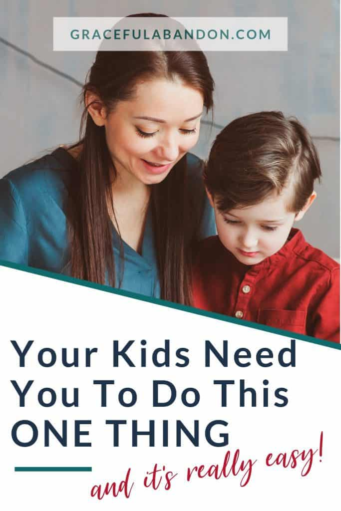 Your kids need you to do this one simple thing for them today. And it's super easy! Here's one way you can win at motherhood that you'll both find rewarding.